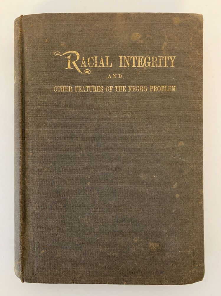 RACIAL INTEGRITY AND OTHER FEATURES OF THE NEGRO PROBLEM. A. H. Shannon.
