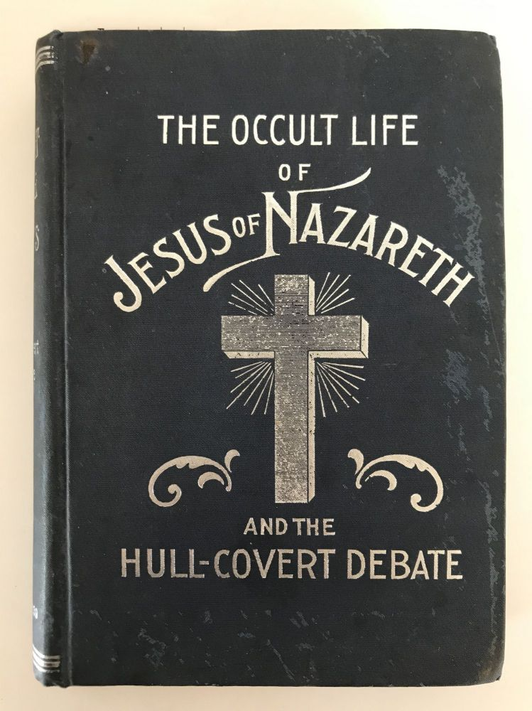 THE OCCULT LIFE OF JESUS OF NAZARETH. Alexander Smyth.