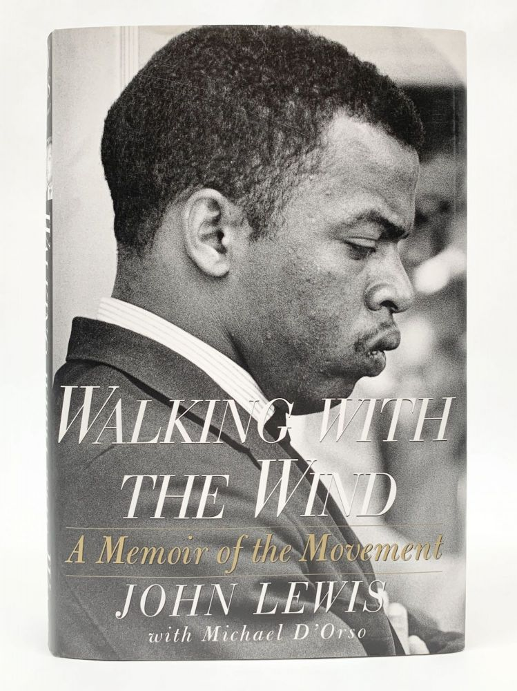 WALKING WITH THE WIND: A MEMOIR OF THE MOVEMENT. John Lewis.