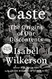 CASTE (OPRAH'S BOOK CLUB): THE ORIGINS OF OUR DISCONTENTS. Isabel Wilkerson.