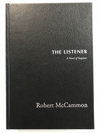 THE LISTENER: A NOVEL OF SUSPENSE (SIGNED AND TRAYCASED LETTERED EDITION). Robert McCammon