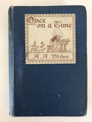 ONCE ON A TIME. A. A. Milne
