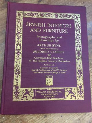 SPANISH INTERIORS AND FURNITURE (VOLUME 3). ARTHUR-PHOTOGRAPHS, DRAWINGS MILDRED STAPLEY-BRIEF, NE