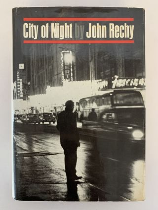CITY OF NIGHT. John Rechy