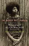 THE WORLD HAS CHANGED: CONVERSATIONS WITH ALICE WALKER. Alice Walker