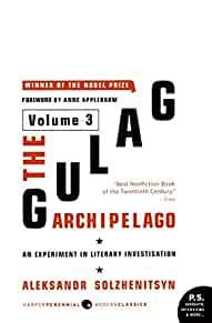 THE GULAG ARCHIPELAGO VOLUME 3: AN EXPERIMENT IN LITERARY INVESTIGATION. Aleksandr I. Solzhenitsyn