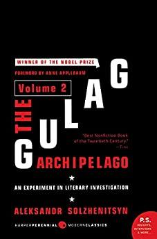 THE GULAG ARCHIPELAGO VOLUME 2: AN EXPERIMENT IN LITERARY INVESTIGATION. Aleksandr I. Solzhenitsyn