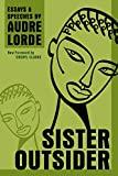 SISTER OUTSIDER: ESSAYS AND SPEECHES (CROSSING PRESS FEMINIST SERIES). Audre Lorde